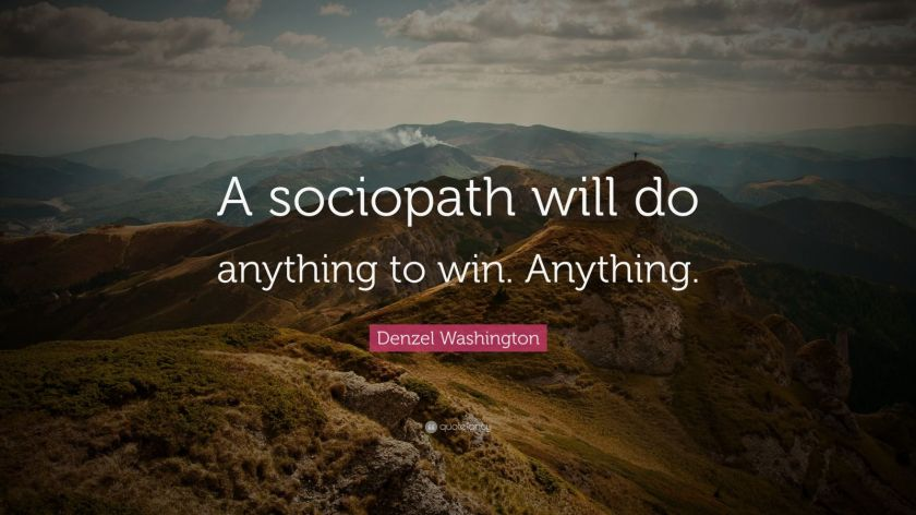 766715-Denzel-Washington-Quote-A-sociopath-will-do-anything-to-win